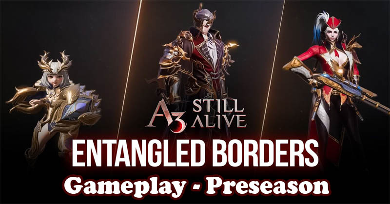 A3 Still Alive - Entangled Borders Gamep...